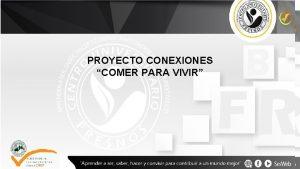 PROYECTO CONEXIONES COMER PARA VIVIR EQUIPO 1 MA