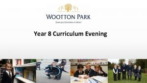 Year 8 Curriculum Evening Explanation of the Year
