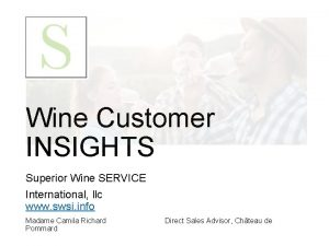 Wine Customer INSIGHTS Superior Wine SERVICE International llc