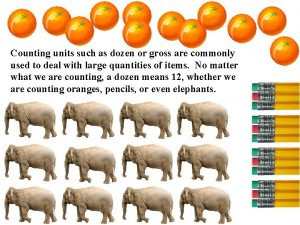 Counting units such as dozen or gross are