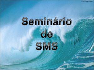 Seminrio de SMS Instituto Federal da Bahia Seminrio