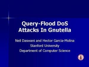 QueryFlood Do S Attacks In Gnutella Neil Daswani