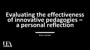 Evaluating the effectiveness of innovative pedagogies a personal