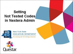 Setting Not Tested Codes in Nextera Admin Setting