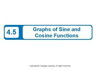 4 5 Graphs of Sine and Cosine Functions