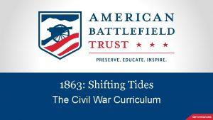 1863 Shifting Tides The Civil War Curriculum Shifting
