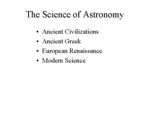 The Science of Astronomy Ancient Civilizations Ancient Greek