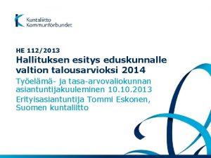 HE 1122013 Hallituksen esitys eduskunnalle valtion talousarvioksi 2014