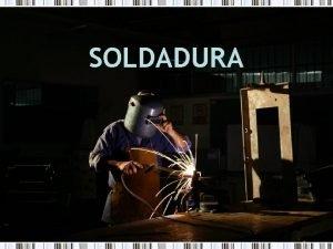 SOLDADURA DEFINICIN Soldadura en ingeniera procedimiento por el