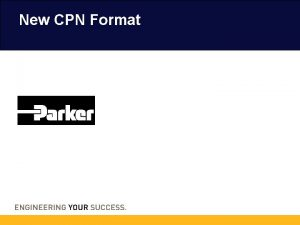 New CPN Format New CPN Format Building on
