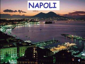 NAPOLI Napoli iin sylenecek o kadar sz var