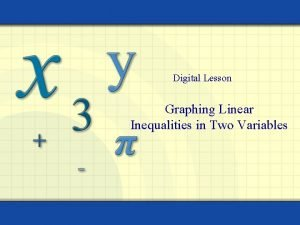 Digital Lesson Graphing Linear Inequalities in Two Variables