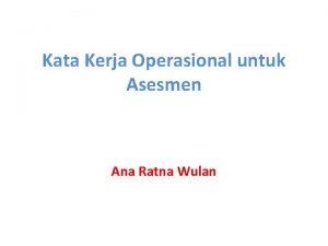 Kata Kerja Operasional untuk Asesmen Ana Ratna Wulan