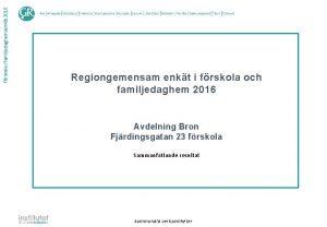 Frskolefamiljedaghemsenkt 2016 Regiongemensam enkt i frskola och familjedaghem