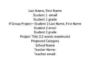 Last Name First Name Student 1 email Student