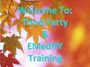 Welcome To Third Party EMed NY Training Third