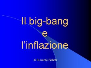 Il bigbang e linflazione di Riccardo Felletti Metrica