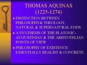 THOMAS AQUINAS 1225 1274 DISTINCTION BETWEEN PHILOSOPHY THEOLOGY