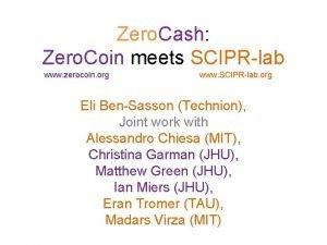 Zero Cash Zero Coin meets SCIPRlab www zerocoin