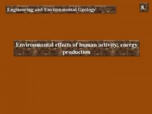 Engineering and Environmental Geology Environmental effects of human
