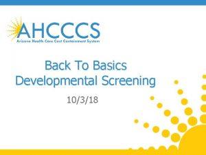 Back To Basics Developmental Screening 10318 Developmental Screening