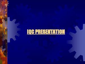 IQC PRESENTATION 1 Contents Angular Measurement Angular Tools