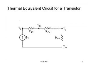 Thermal Equivalent Circuit for a Transistor ECE 442