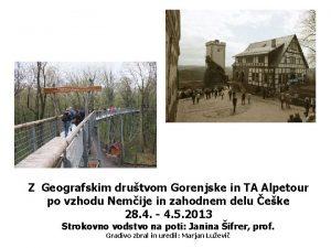 Z Geografskim drutvom Gorenjske in TA Alpetour po