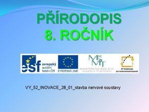 PRODOPIS 8 RONK VY52INOVACE2801stavba nervov soustavy POPIS 3