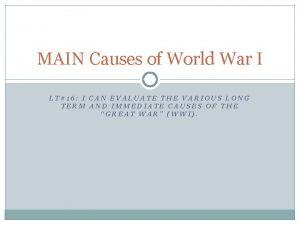 MAIN Causes of World War I LT16 I