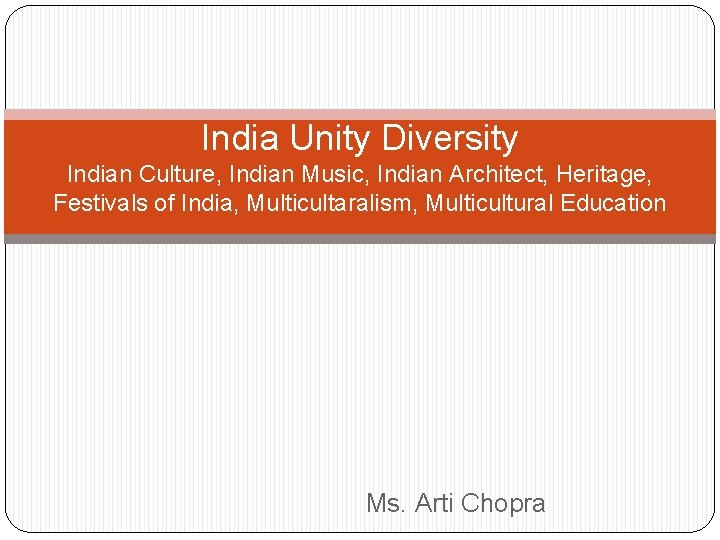 India Unity Diversity Indian Culture Indian Music Indian