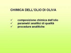 CHIMICA DELLOLIO DI OLIVA composizione chimica dellolio parametri