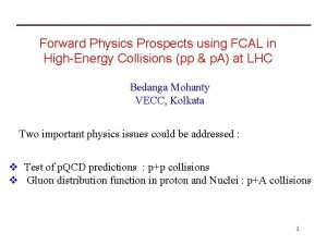 Forward Physics Prospects using FCAL in HighEnergy Collisions