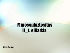 Minsgbiztosts II1 elads 2012 03 22 Minsgstratgik Minsgbiztosts