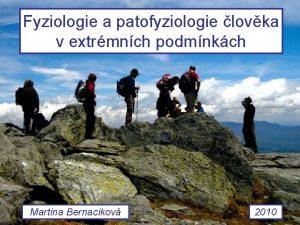 Fyziologie a patofyziologie lovka v extrmnch podmnkch Martina