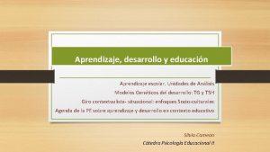 El Aprendizaje desarrollo y educacin Aprendizaje escolar Unidades