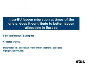 IntraEU labour migration at times of the crisis