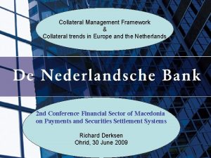 Collateral Management Framework Collateral trends in Europe and