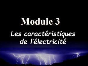 Module 3 Les caractristiques de llectricit lectricit statique