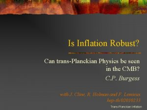 Is Inflation Robust Can transPlanckian Physics be seen
