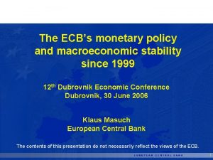 The ECBs monetary policy and macroeconomic stability since