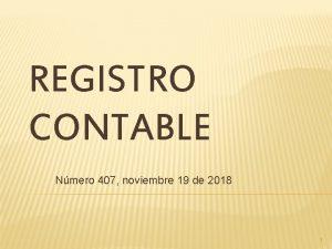 REGISTRO CONTABLE Nmero 407 noviembre 19 de 2018