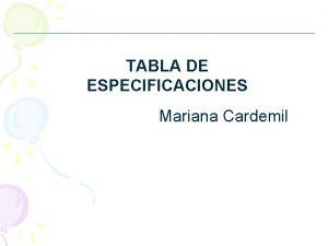 TABLA DE ESPECIFICACIONES Mariana Cardemil Tabla de Especificaciones
