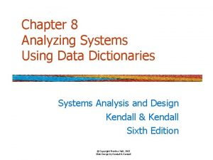 Chapter 8 Analyzing Systems Using Data Dictionaries Systems