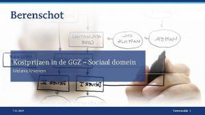Kostprijzen in de GGZ Sociaal domein Melanie Knieriem