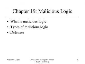Chapter 19 Malicious Logic What is malicious logic