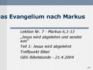 Das Evangelium nach Markus Lektion Nr 7 Markus