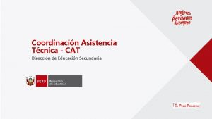 Coordinacin Asistencia Tcnica CAT Direccin de Educacin Secundaria
