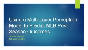 Using a MultiLayer Perceptron Model to Predict MLB