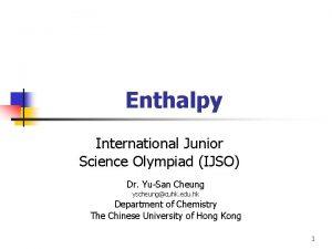 Enthalpy International Junior Science Olympiad IJSO Dr YuSan